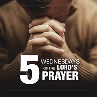 5 Wednesdays of the Lord's Prayer